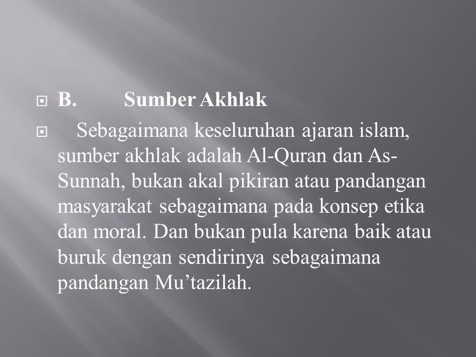  C.Fungsi Dan Kedudukan Akhlak Dalam Islam  Akhlak dalam ajaran Islam memiliki keduduka yang sangat penting.