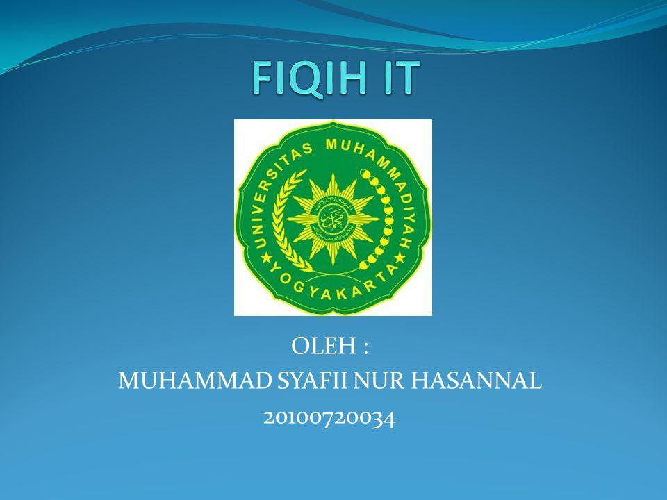 OLEH : MUHAMMAD SYAFII NUR HASANNAL 20100720034