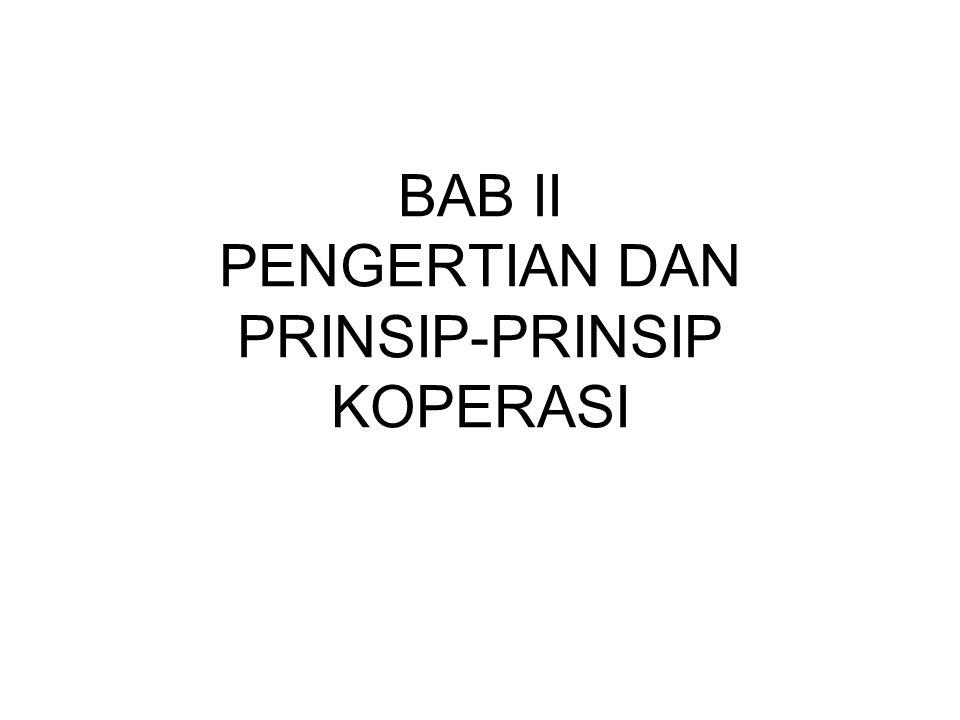 BAB II PENGERTIAN DAN PRINSIP-PRINSIP KOPERASI