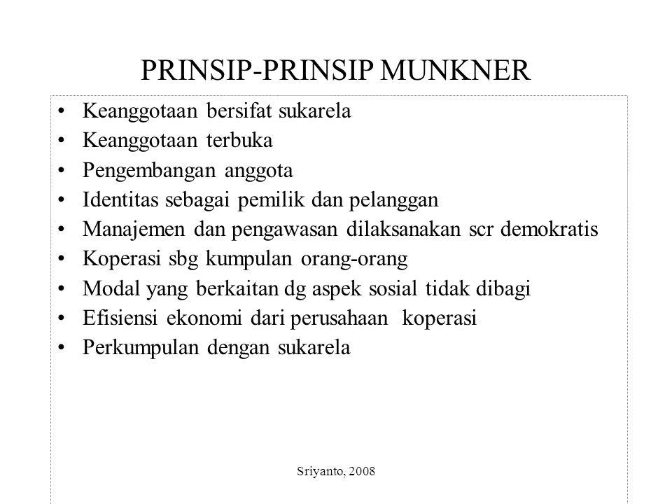 Sriyanto, 2008 PRINSIP-PRINSIP MUNKNER Keanggotaan bersifat sukarela Keanggotaan terbuka Pengembangan anggota Identitas sebagai pemilik dan pelanggan