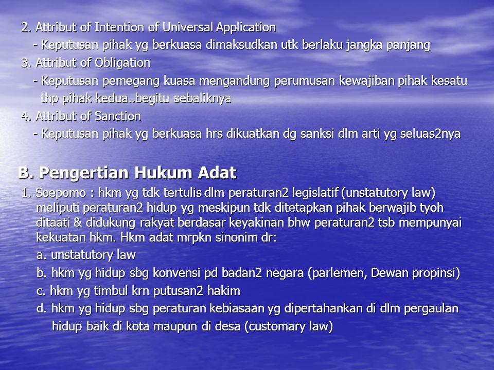 2. Attribut of Intention of Universal Application 2. Attribut of Intention of Universal Application - Keputusan pihak yg berkuasa dimaksudkan utk berl
