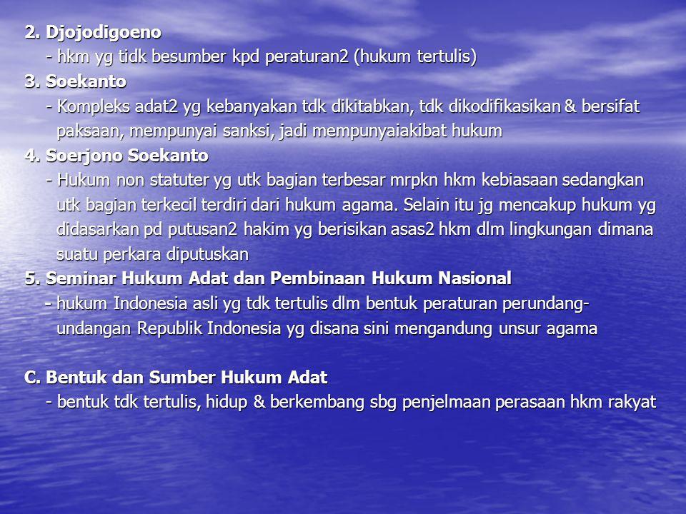Sumber hukum adat (rechts bron) 1.Kebiasaan & adat istiadat yg berhubungan dg tradisi rakyat 1.