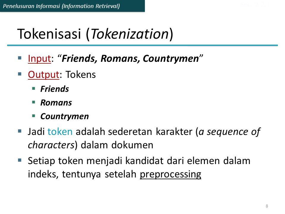 Penelusuran Informasi (Information Retrieval)  Beberapa isu dalam tokenisasi:  Finland's capital  Finland.