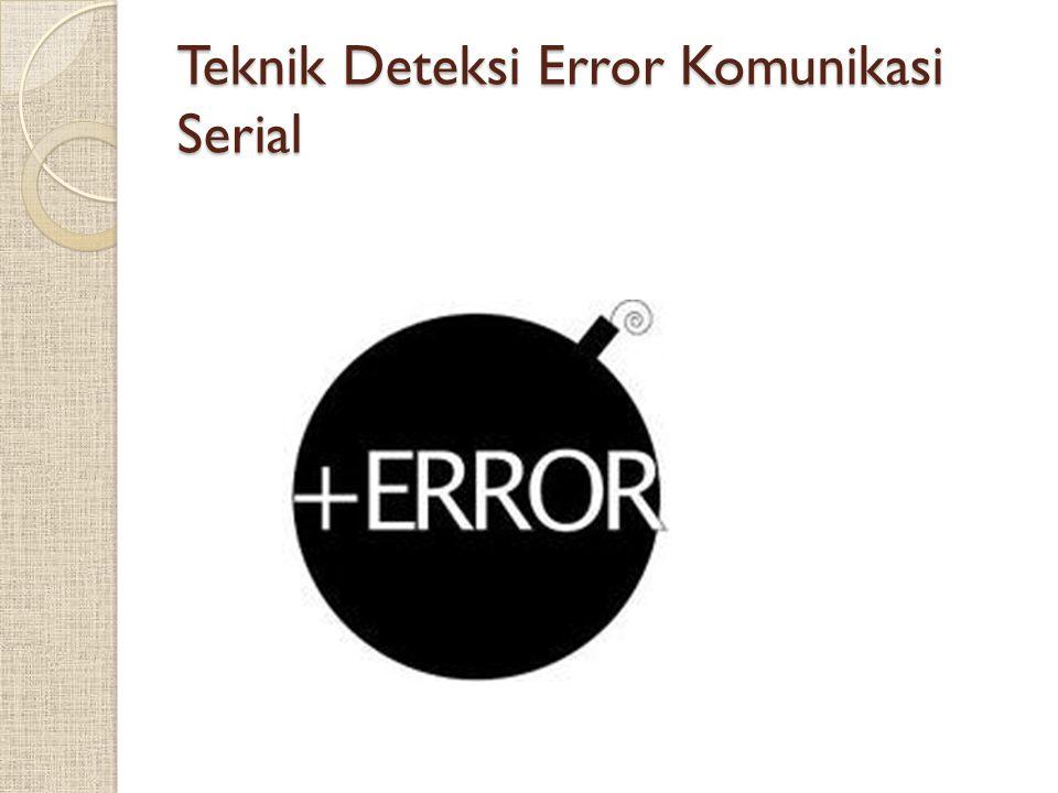 Teknik Deteksi Error Komunikasi Serial