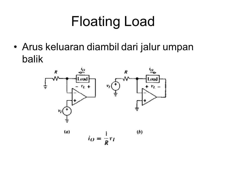Floating Load Arus keluaran diambil dari jalur umpan balik