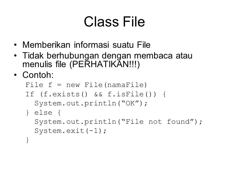 Buffering Mempercepat performance baca-tulis file Class yang dipergunakan: BufferedReader  menggunakan method readLine() yang mempunyai nilai balik berupa String PrintWriter  menggunakan method print() dan println() untuk menulis String ke File