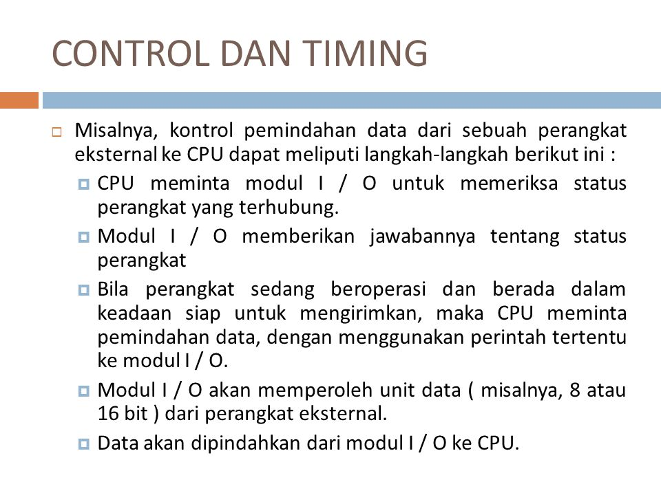 KOMUNIKASI CPU  Command Decoding  Data  Status reporting  Address recognition