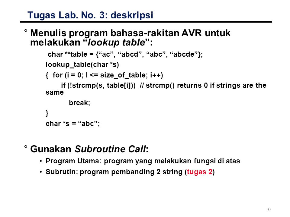 "10 °Menulis program bahasa-rakitan AVR untuk melakukan ""lookup table"": char **table = {""ac"", ""abcd"", ""abc"", ""abcde""}; lookup_table(char *s) {for (i ="