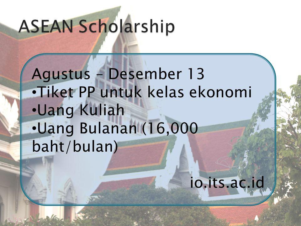 Agustus – Desember 13 Tiket PP untuk kelas ekonomi Uang Kuliah Uang Bulanan (16,000 baht/bulan) io.its.ac.id