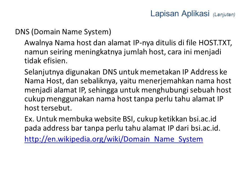FTP (File Transfer Protocol) Protokol yang dapat digunakan untuk melakukan operasi file dasar pada host remote dan untuk mentransfer file antar host (Port 20 Transfer Data, 21 Kontrol Data).