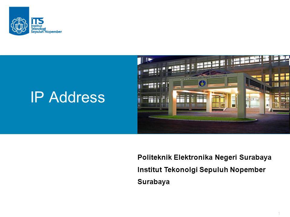 1 IP Address Politeknik Elektronika Negeri Surabaya Institut Tekonolgi Sepuluh Nopember Surabaya