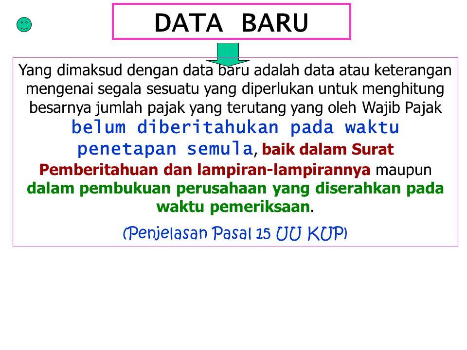 DATA BARU Yang dimaksud dengan data baru adalah data atau keterangan mengenai segala sesuatu yang diperlukan untuk menghitung besarnya jumlah pajak ya