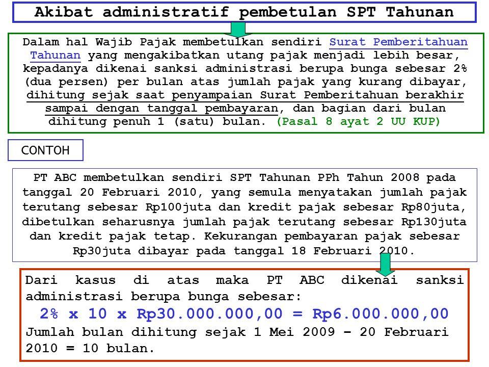 Akibat administratif pembetulan SPT Tahunan Dalam hal Wajib Pajak membetulkan sendiri Surat Pemberitahuan Tahunan yang mengakibatkan utang pajak menja