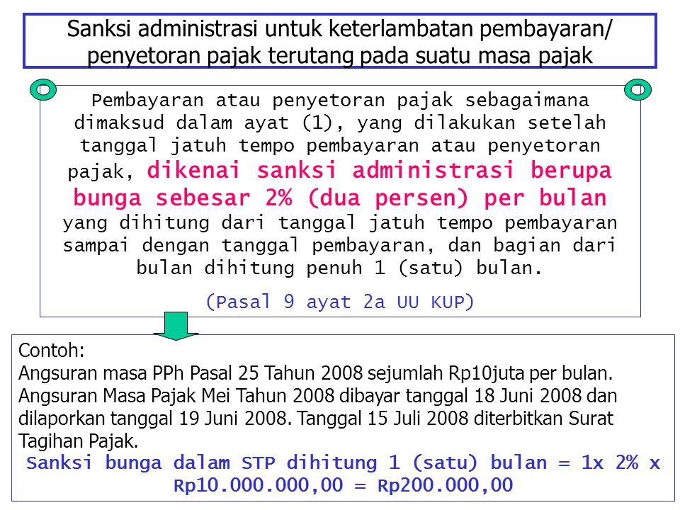 Sanksi administrasi untuk keterlambatan pembayaran/ penyetoran pajak terutang pada suatu masa pajak Pembayaran atau penyetoran pajak sebagaimana dimak