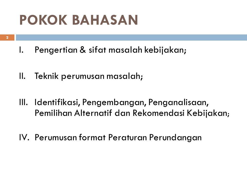 LANGKAH-LANGKAH POLICY ANALYSIS (5) PENENTUAN KRITERIA 23 1.