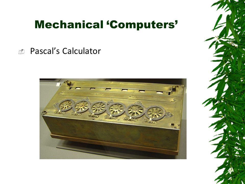 Mechanical 'Computers'  Pascal's Calculator