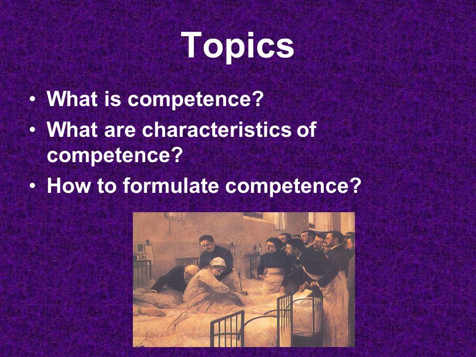 PERFORMANCE needs COMPETENCE needs KNOWLEDGE, SKILLS, ATTITUDES