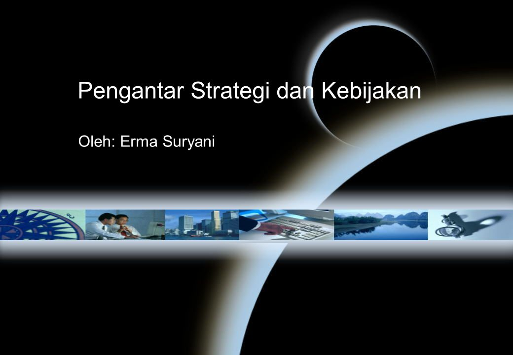 Strategy yang Efektif Meet budget : financial planning Predict the future : forecast-based planning ( resource allocation) Think strategically: externally-orientated planning (situation analysis competitive assessment, dynamic allocation of resources) Create the future (Well-defined strategic management framework, strategically-focused organization, widespread strategic thinking capability, Reinforcing management values and processes, Innovation from knowledge and competencies)