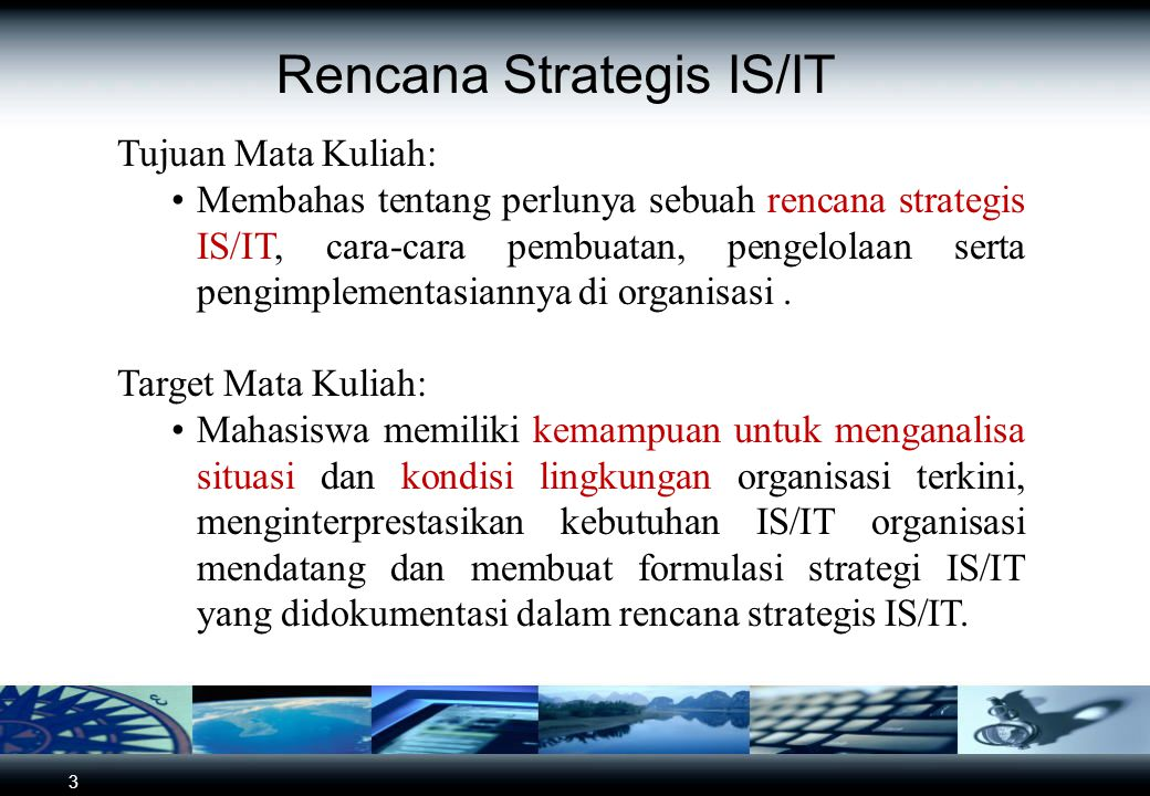 Proses Pengembangan Strategi SI/TI (Cont'd) IS/IT Strategy Process Resources efficiency Process enrichment Process effectiveness Process objectives Resources
