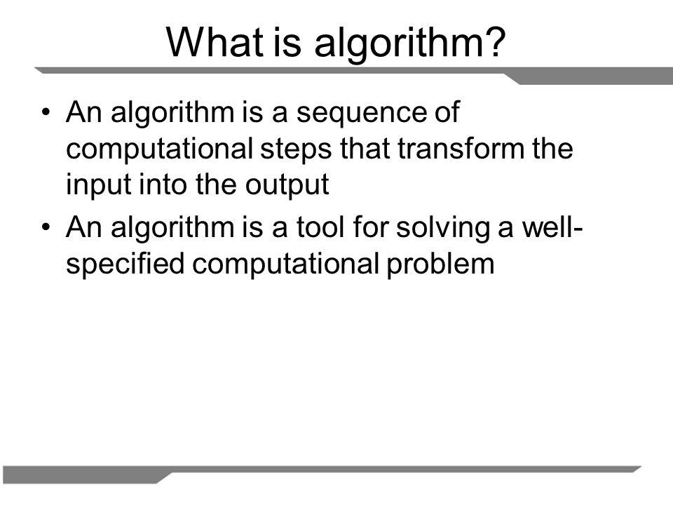 Algorithm is....