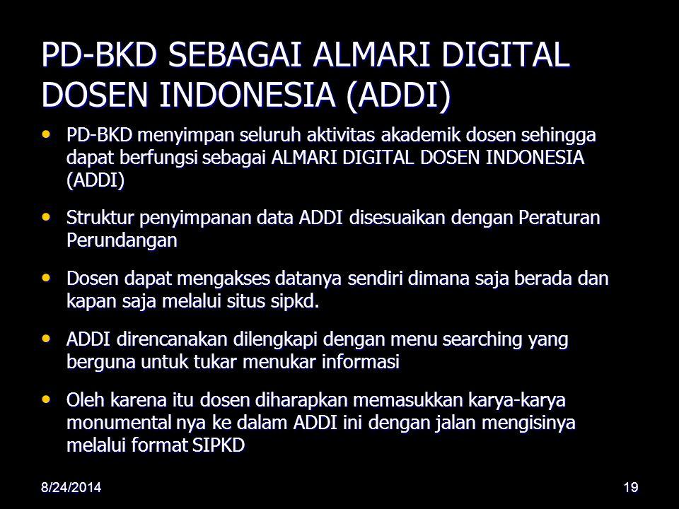 PD-BKD SEBAGAI ALMARI DIGITAL DOSEN INDONESIA (ADDI) PD-BKD menyimpan seluruh aktivitas akademik dosen sehingga dapat berfungsi sebagai ALMARI DIGITAL
