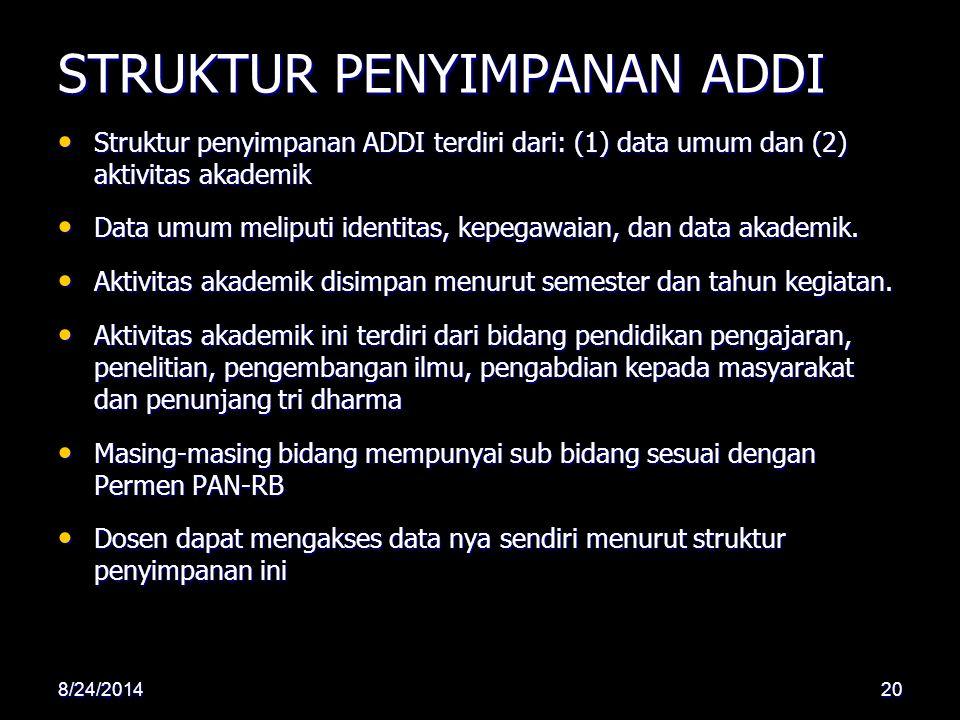 STRUKTUR PENYIMPANAN ADDI Struktur penyimpanan ADDI terdiri dari: (1) data umum dan (2) aktivitas akademik Struktur penyimpanan ADDI terdiri dari: (1)