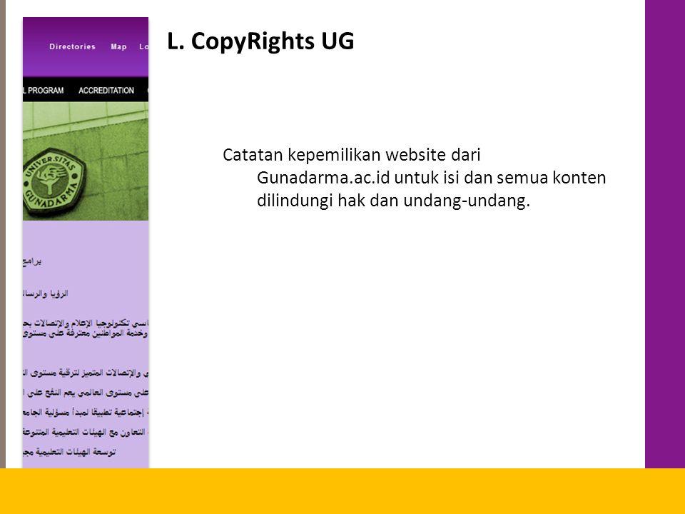 L. CopyRights UG Catatan kepemilikan website dari Gunadarma.ac.id untuk isi dan semua konten dilindungi hak dan undang-undang.