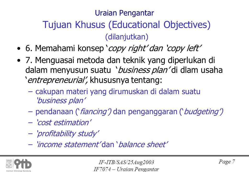 IF-ITB/SAS/25Aug2003 IF7074 – Uraian Pengantar Page 8 Uraian Pengantar Tujuan Khusus (Educational Objectives) (habis) 8.