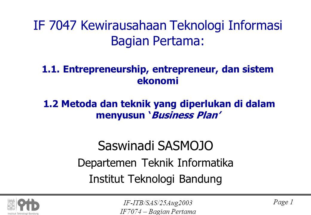 IF-ITB/SAS/25Aug2003 IF7074 – Bagian Pertama Page 1 IF 7047 Kewirausahaan Teknologi Informasi Bagian Pertama: 1.1.
