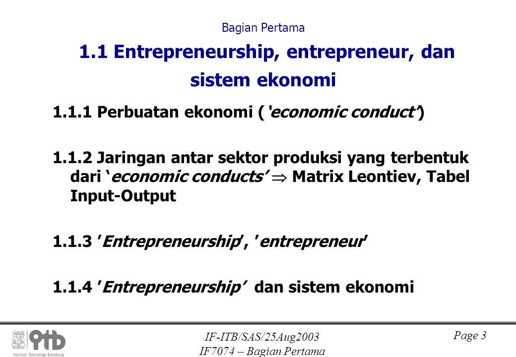 IF-ITB/SAS/25Aug2003 IF7074 – Bagian Pertama Page 4 Bagian Pertama 1.1 Entrepreneurship, entrepreneur, dan sistem ekonomi 1.1.1 Perbuatan ekonomi ('economic conduct') Joseph A.