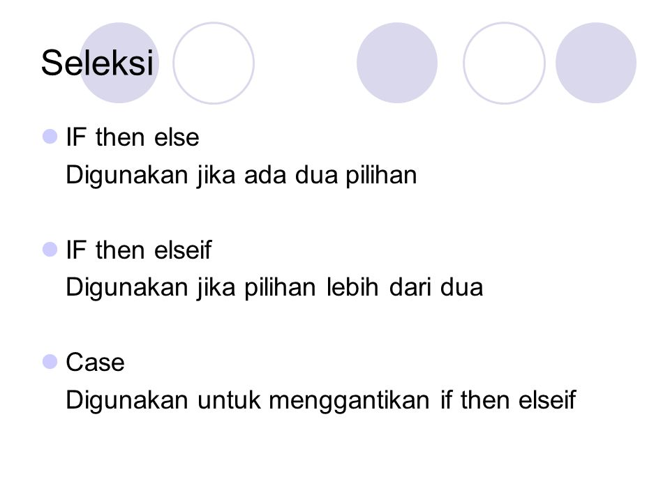 IF then Else Sintak: IF Syarat then Pilihan 1 Else Pilihan 2 End if