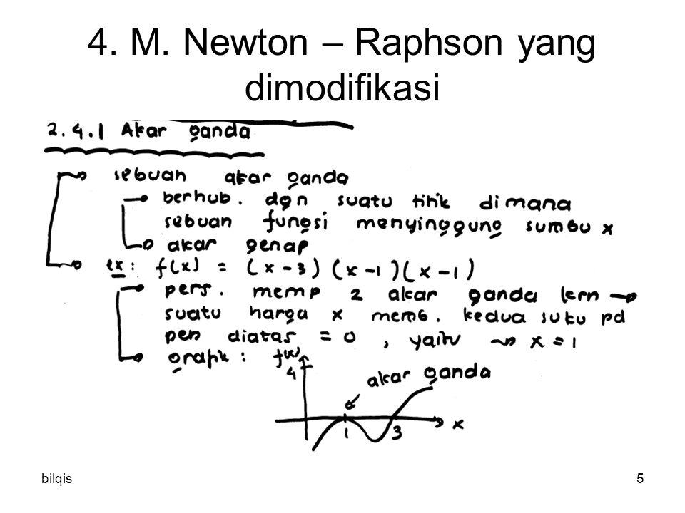bilqis5 4. M. Newton – Raphson yang dimodifikasi