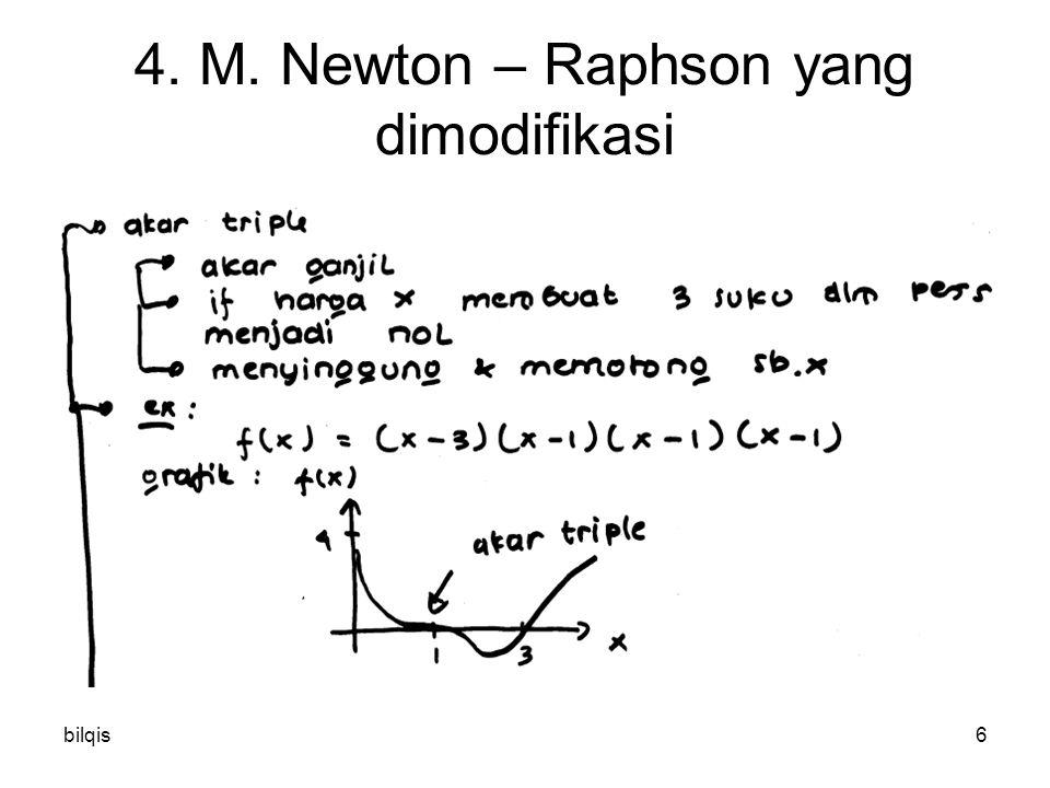 bilqis6 4. M. Newton – Raphson yang dimodifikasi