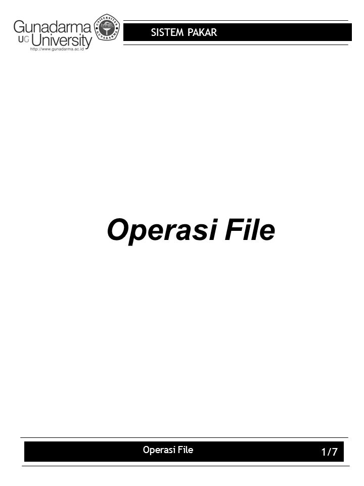 SISTEM PAKAR Operasi File 1/7 Operasi File