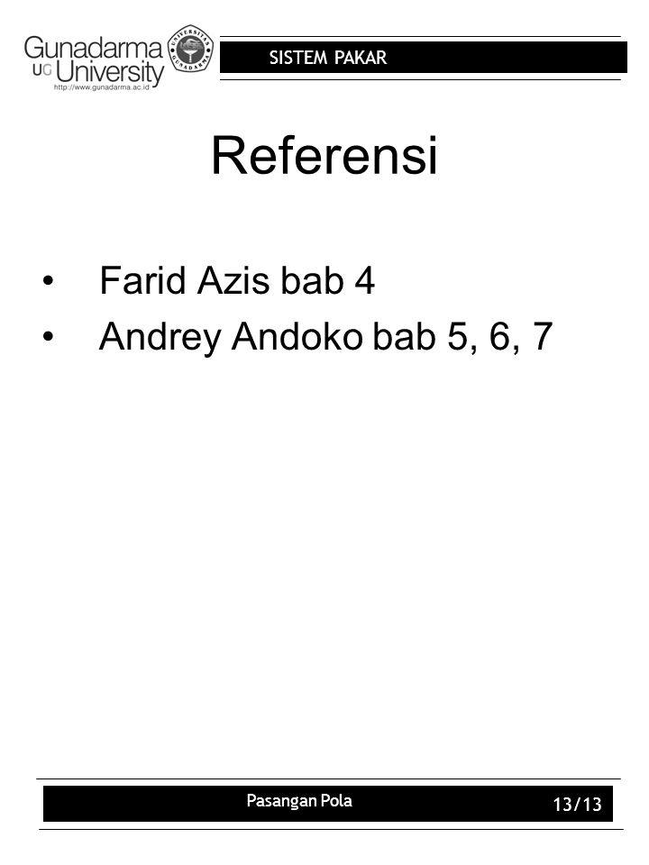 SISTEM PAKAR Pasangan Pola 13/13 Referensi Farid Azis bab 4 Andrey Andoko bab 5, 6, 7