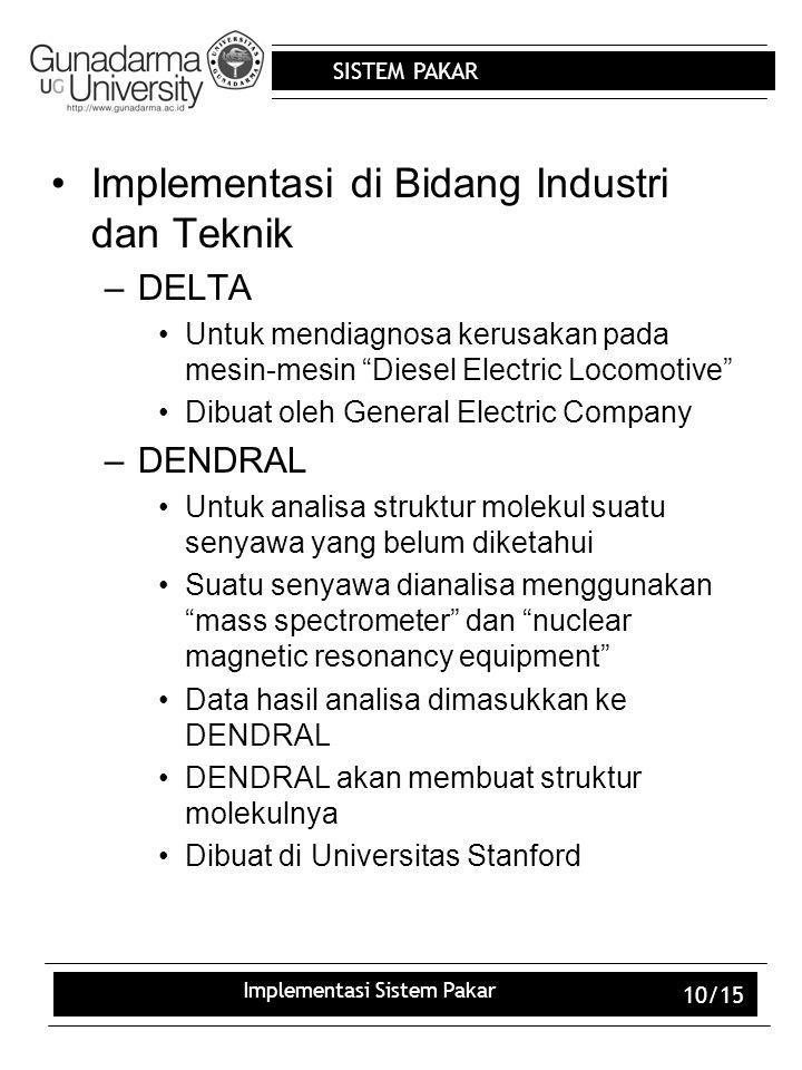 """SISTEM PAKAR Implementasi Sistem Pakar 10/15 Implementasi di Bidang Industri dan Teknik –DELTA Untuk mendiagnosa kerusakan pada mesin-mesin """"Diesel El"""