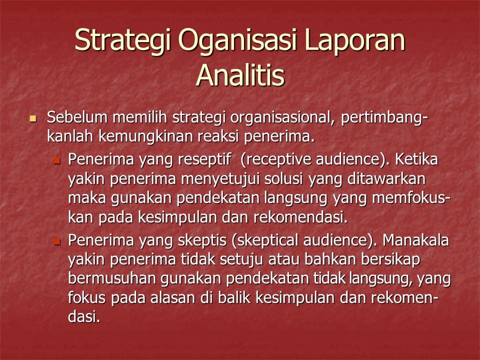Strategi Oganisasi Laporan Analitis Sebelum memilih strategi organisasional, pertimbang- kanlah kemungkinan reaksi penerima.