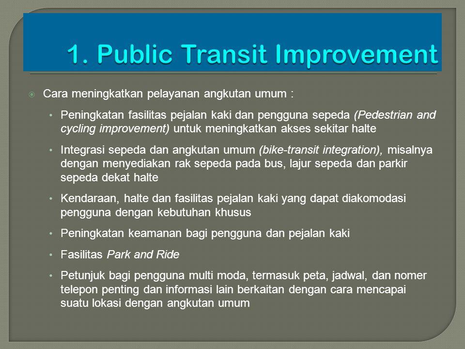  Cara meningkatkan pelayanan angkutan umum : Peningkatan fasilitas pejalan kaki dan pengguna sepeda (Pedestrian and cycling improvement) untuk mening