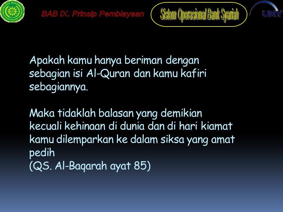 Apakah kamu hanya beriman dengan sebagian isi Al-Quran dan kamu kafiri sebagiannya.