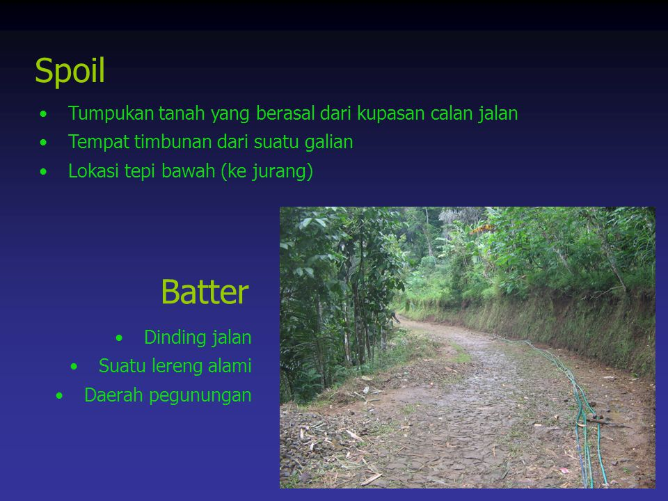 Hal-hal yang pelu diperhatikan Longitudinal grade Lateral grade Chamber & Crossfall Elevation Belokan Cut and fill