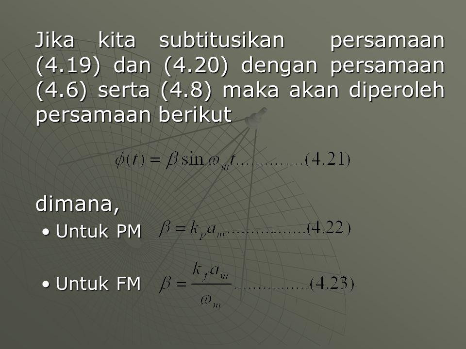 Jika kita subtitusikan persamaan (4.19) dan (4.20) dengan persamaan (4.6) serta (4.8) maka akan diperoleh persamaan berikut dimana, Untuk PMUntuk PM U