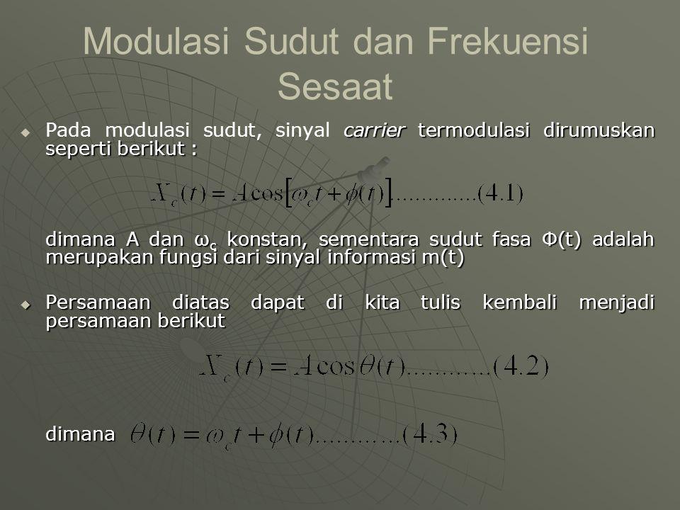Modulasi Sudut dan Frekuensi Sesaat  carrier termodulasi dirumuskan seperti berikut :  Pada modulasi sudut, sinyal carrier termodulasi dirumuskan se