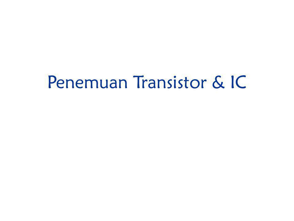 Penemuan Transistor & IC