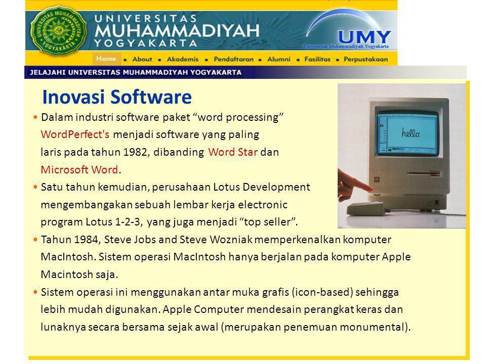 """Inovasi Software Dalam industri software paket """"word processing"""" WordPerfect's menjadi software yang paling laris pada tahun 1982, dibanding Word Star"""