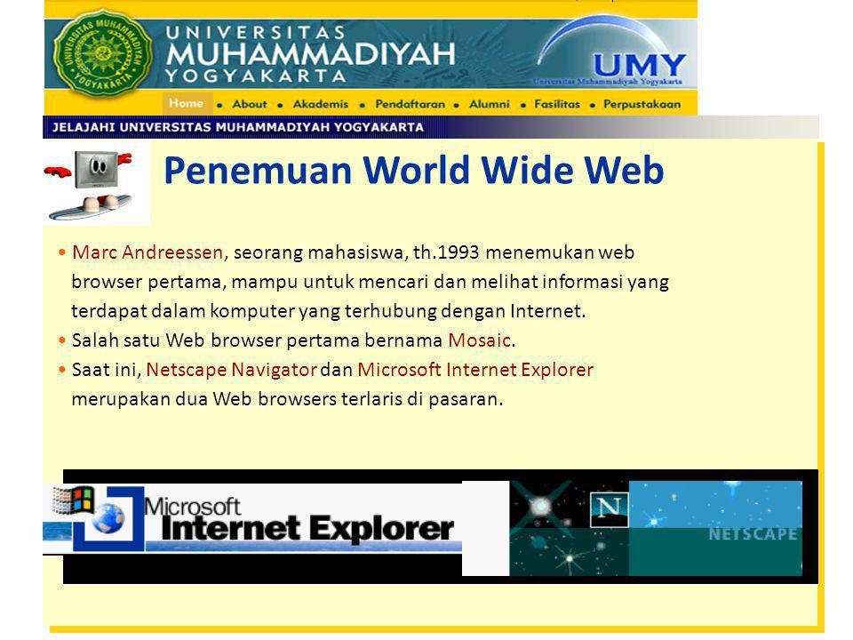 Marc Andreessen, seorang mahasiswa, th.1993 menemukan web browser pertama, mampu untuk mencari dan melihat informasi yang terdapat dalam komputer yang