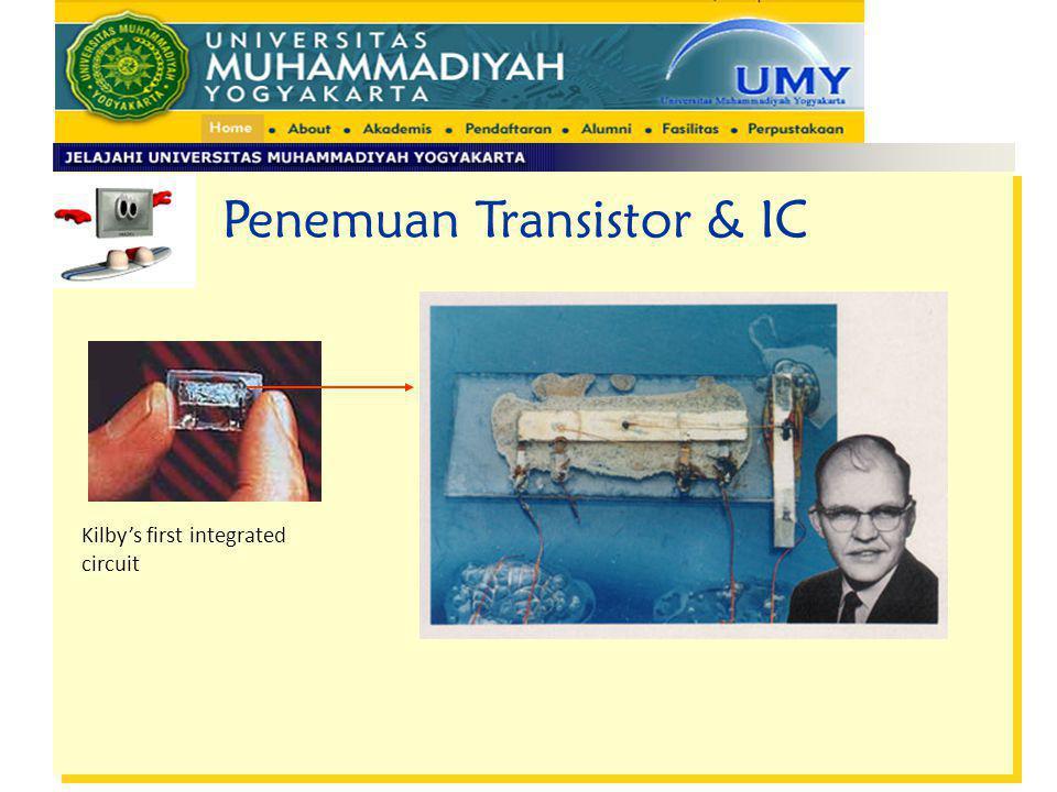 Kilby's first integrated circuit Penemuan Transistor & IC