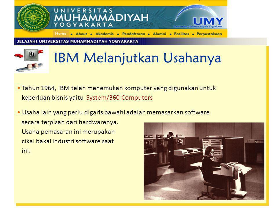 IBM Melanjutkan Usahanya Tahun 1964, IBM telah menemukan komputer yang digunakan untuk keperluan bisnis yaitu System/360 Computers Usaha lain yang per