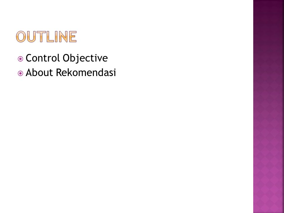  Control Objective  About Rekomendasi