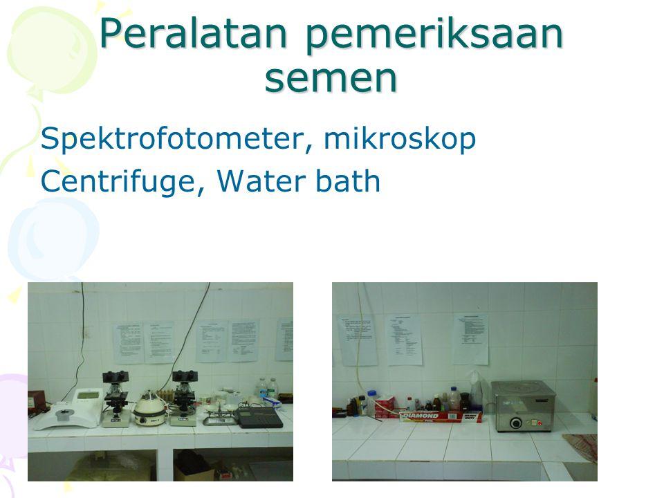Peralatan pemeriksaan semen Spektrofotometer, mikroskop Centrifuge, Water bath