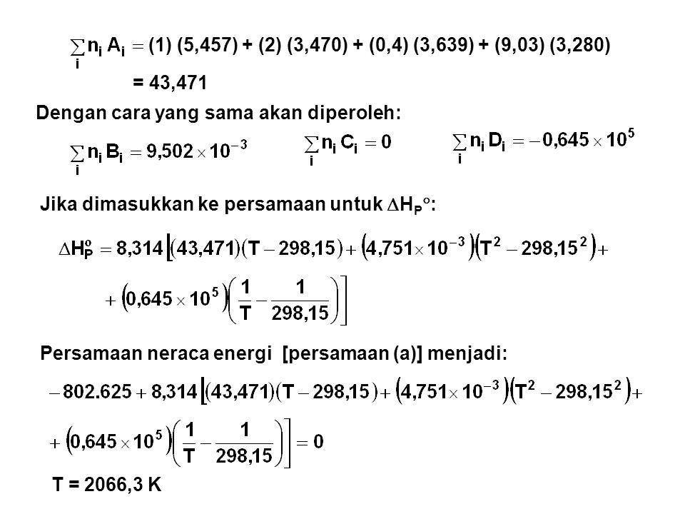 (1) (5,457) + (2) (3,470) + (0,4) (3,639) + (9,03) (3,280) Dengan cara yang sama akan diperoleh: = 43,471 Jika dimasukkan ke persamaan untuk  H P  :
